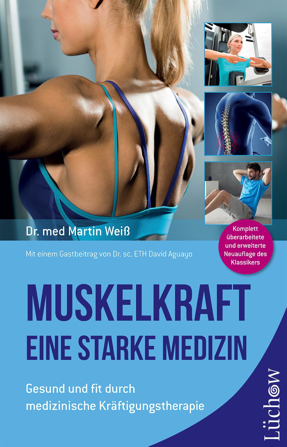Muskelkraft - Eine starke Medizin | Dr. med. Martin Weiß